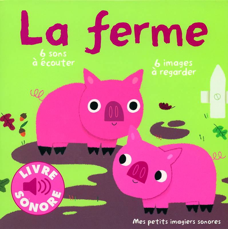 La ferme : 6 sons  couter, 6 images  regarder