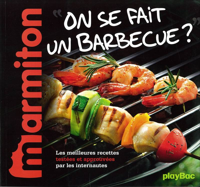 livre recettes on se fait un barbecue le meilleur de marmiton marmiton play bac pba marmit. Black Bedroom Furniture Sets. Home Design Ideas