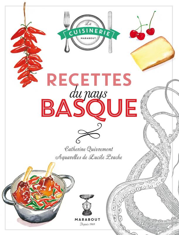 livre recettes du pays basque catherine qu vremont marabout cuisine 9782501103404. Black Bedroom Furniture Sets. Home Design Ideas