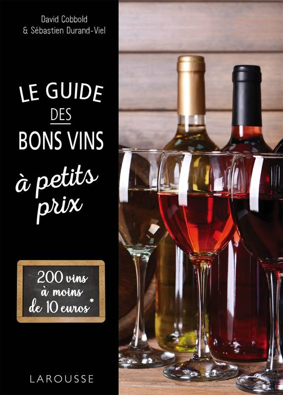 livre le guide des bons vins petits prix sebastien durand viel david cobbold larousse. Black Bedroom Furniture Sets. Home Design Ideas