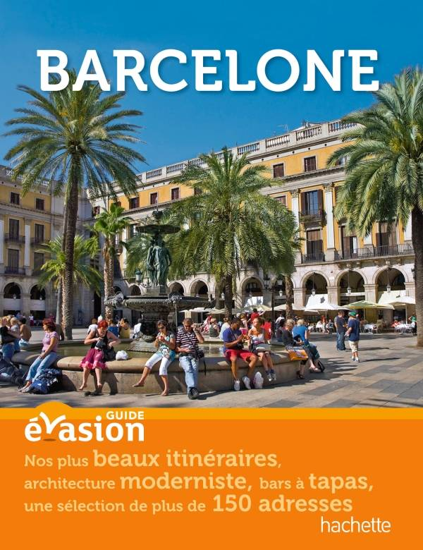 Livre guide evasion en ville barcelone serge bathendier hachette tourisme guide evasion en - Office de tourisme de barcelone en france ...