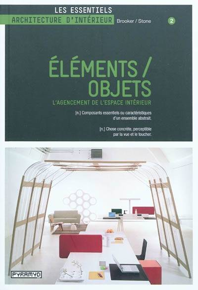 livre elements objets l 39 agencement de l 39 espace int rieur graeme brooker sally stone. Black Bedroom Furniture Sets. Home Design Ideas