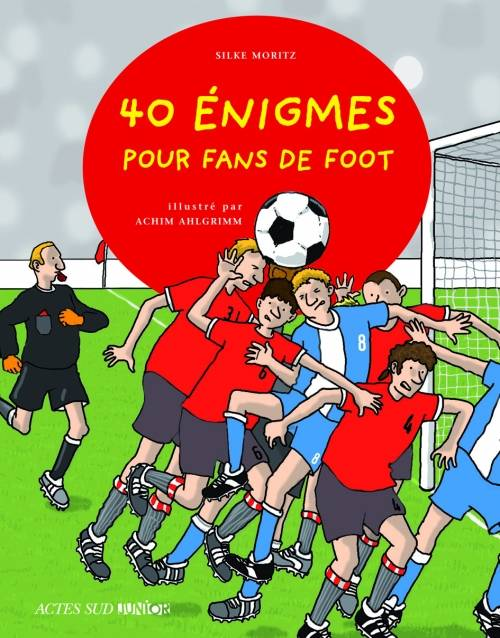 40 Enigmes Pour Fans De Foot (Ne)