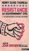 RESISTANCE AU GOUVERNEMENT CIVIL ET PLAI, Plaidoyer pour le capitaine John Brown, John Brown
