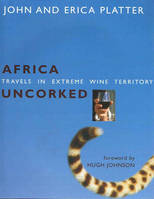 Africa Uncorked, Travels in extreme wine territory
