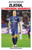Zlatan, le phnomne Ibrahimovic