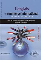 L'ANGLAIS DU COMMERCE INTERNATIONAL LEXIQUE FRANCAIS ANGLAIS PLUS DE 100 PHRASES TYPES, Livre