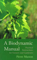 A Biodynamic Manual, Practical Instructions for Farmers and Gardeners