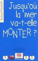 Jusqu'o la mer va-t-elle monter ?