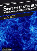 Suite de l'entretien entre Diderot et d'Alembert