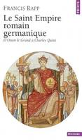 Le Saint Empire romain germanique, d'Otton de Grand à Charles Quint