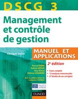 DSCG 3 - Management et contrle de gestion - 2e dition - Manuel et applications, Corrigs inclus, Manuel et Applications, Corrigs inclus