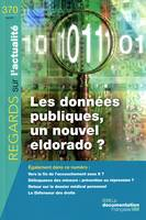 LES DONNEES PUBLIQUES, UN NOUVEL ELDORADO ? N 370 AVRIL 2011, Les donnes publiques, quel avenir ?