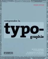 Comprendre la typographie, un guide thorique et pratique pour les graphistes, les auteurs, les diteurs et les tudiants