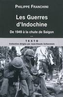 Les guerres d'Indochine, Volume 2, De la bataille de Din Bin Ph  la chute de Saigon