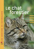Le chat forestier, répartition, description, moeurs, hybridation, protection