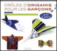Droles D'Origamis Pour Les Garcons
