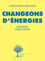 Changeons D'Energie : Transition, Mode D