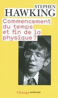 Commencement du temps et fin de la physique ?