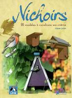Nichoirs, 80 modles  construire soit-mme