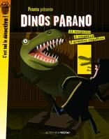 Dinos parano, 3 grandes enqutes