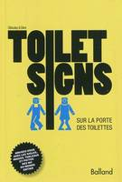 Toilet signs, sur la porte des toilettes