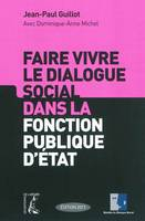 Faire vivre le dialogue social dans la fonction publique d'tat