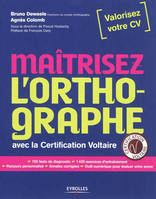 Maitrisez L'Orthographe. Avec La Certification Vol