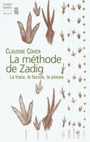 Methode De Zadig. La Trace, Le Fossile