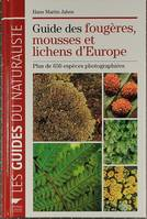 Guide Des Fougeres Mousses Et Lichens D'Europe