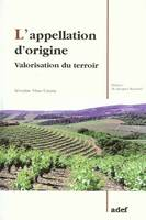 L'appellation d'origine, Valorisation du terroir