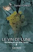 Le vin de lune, Une lgende au coeur de la Touraine