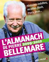 L Almanach De Pierre Bellemare. Pour Que Chaque Jour Soit Un Bon Jour.