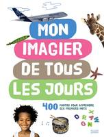 Mon imagier de tous les jours, 400 photos pour apprendre ses premiers mots