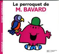 Monsieur, Le perroquet de Monsieur Bavard