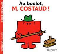 Monsieur, Au boulot, Monsieur Costaud