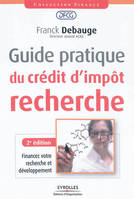 Guide Pratique Du Credit D'Impot Recherche. Financez Votre Recherche Et Developpement
