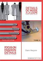 DETAILS DE LA MODE A LA LOUPE, VOL 1, Focus on fashion details, Volume 4, Cols, manches, parementures, entoilages et doublure, Collar, sleeves, facing, canvas and linings
