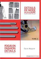 DETAILS DE MODE A LA LOUPE. FEMME-HOME-ENFANT. TOME 2. POCHES, Focus on fashion details, Volume 2, Poches, Pockets