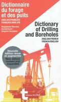 DICTIONNAIRE DU FORAGE ET DES PUITS - DI, Dictionary of drilling and boreholes : English-French, French-English