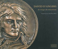David d'Angers, les visages du romantisme / exposition, Paris, Bibliothèque nationale de France, Dép