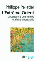 L'Extrme-Orient, Linvention dune histoire et dune gographie