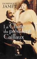La Chute Du President Caillaux