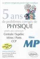 5 Ans De Problemes Corriges De Physique Centrale/Supelec Mines/Ponts Ccp 2007-2011 Filiere Mp
