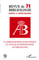 BIBLIOGRAPHIE SCIENTIFIQUE ET L'ECOLE INTERNATIONALE DE BIBLIOLOGIE, La bibliographie scientifique et l'Ecole internationale de bibliologie