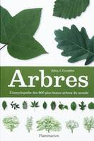 Arbres : L'Encyclopedie Des 600 Plus Bea