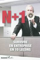 N + 1, survivre en entreprise en 10 leons