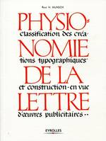 Physionomie de la lettre, classification des crations typographiques et construction en vue d'oeuvres publicitaires