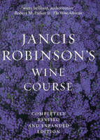 Jancis Robinson's wine course, Completely revised and expansed edition