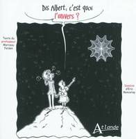 Dis Albert, c'est quoi l'univers ?, tonnant Big bang, crateur d'univers !